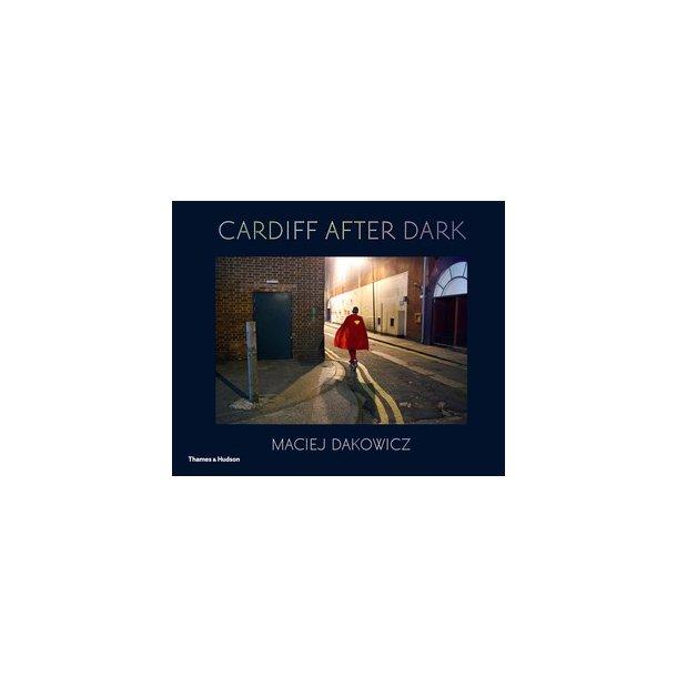 ''Cardiff After Dark'' - bog af Maciej Dakowicz